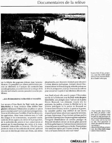 Louise Carrière «Le documentaire québécois ou la course à obstacle» Cinébulles (Montréal), Vol. 13 n° 3, page 27, 1994 Réf. Une rivière imaginaire, présentation au Rendez-vous du cinéma québécois
