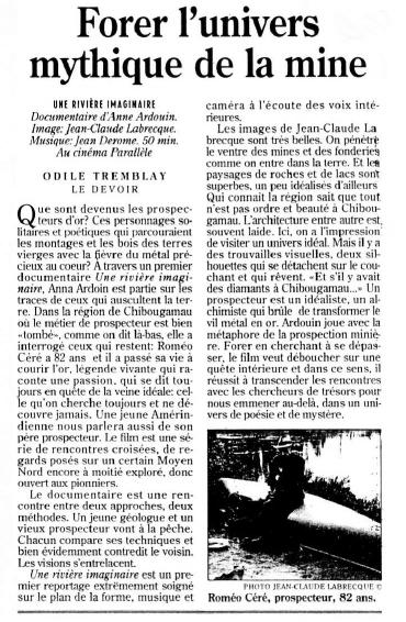 Odile Tremblay «Forer l'univers mythique de la mine» Le Devoir (Montréal), vendredi 14 janvier 1994 Réf. Une rivière imaginaire, présentation au cinéma Parallèle